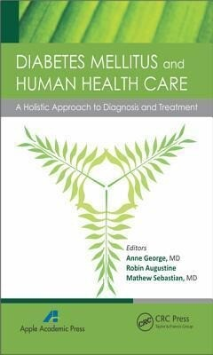 Diabetes Mellitus and Human Health Care: A Holistic Approach to Diagnosis and Treatment als Buch