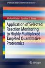 Application of Selected Reaction Monitoring to Highly Multiplexed Targeted Quantitative Proteomics