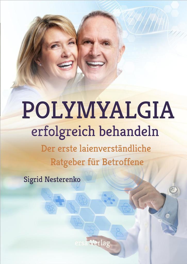 Polymyalgia erfolgreich behandeln als Buch von Sigrid Nesterenko