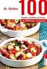 100 Rezepte - Aufläufe und Gratins