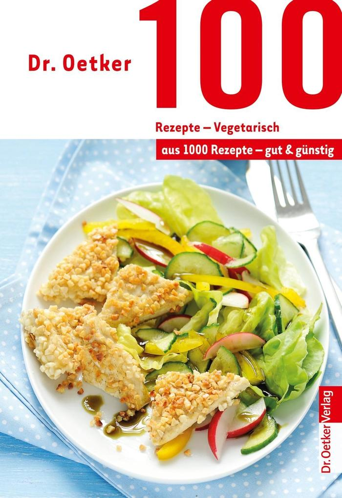 100 Rezepte - Vegetarisch
