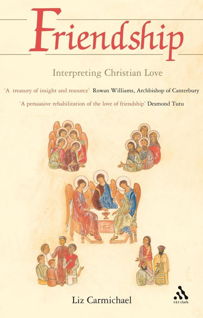 Friendship: Interpreting Christian Love als eBook von Liz Carmichael