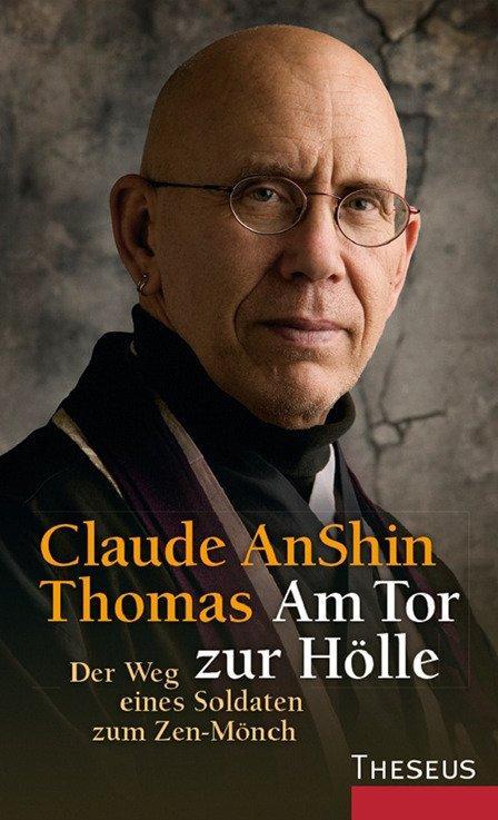 Am Tor zur Hölle als Buch von Claude AnShin Thomas