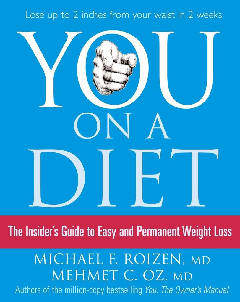 You: On a Diet: The Insider's Guide to Easy and Permanent Weight Loss als eBook