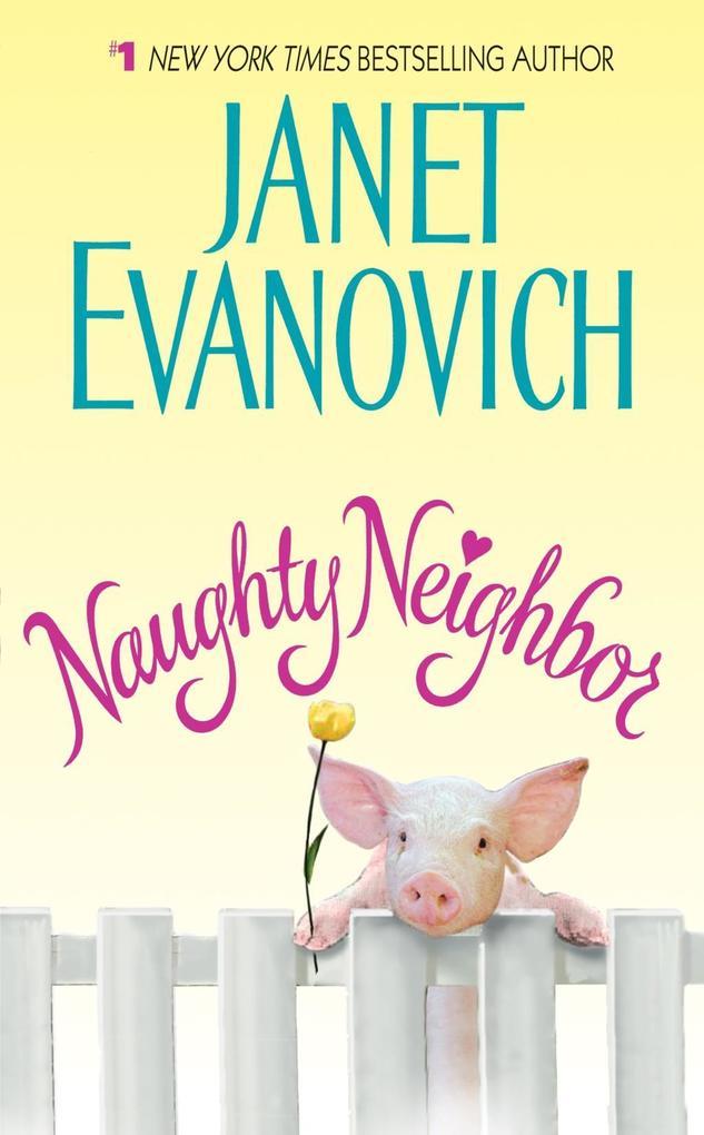 Naughty Neighbor als eBook von Janet Evanovich