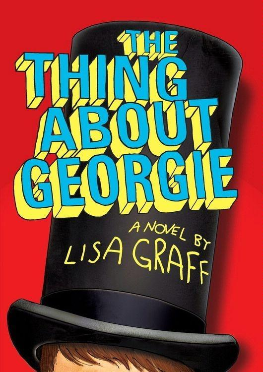The Thing About Georgie als eBook von Lisa Graff