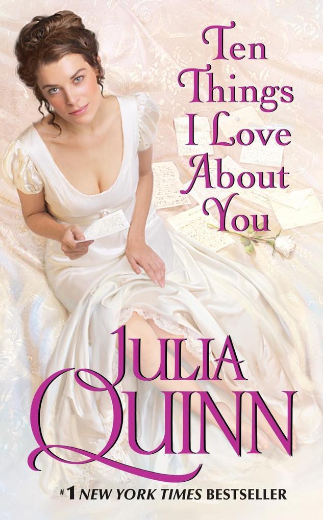 Ten Things I Love About You als eBook von Julia Quinn