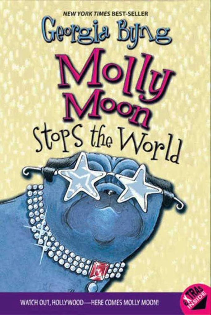 Molly Moon Stops the World als eBook von Georgia Byng