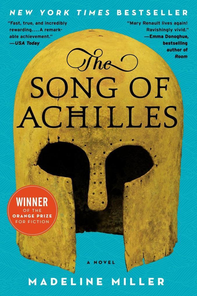 The Song of Achilles als eBook von Madeline Miller
