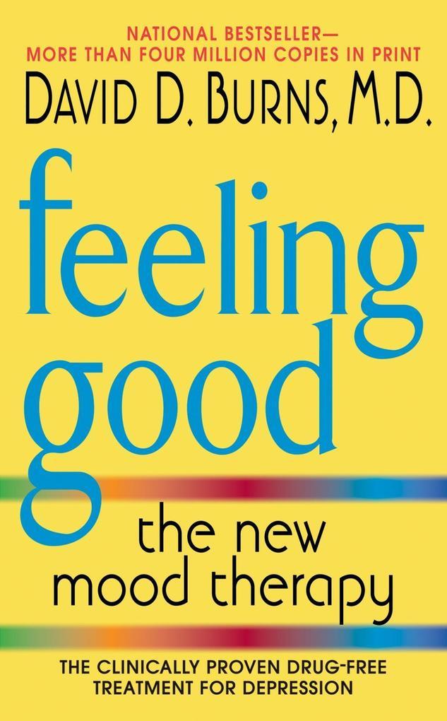 Feeling Good als eBook von David D. Burns