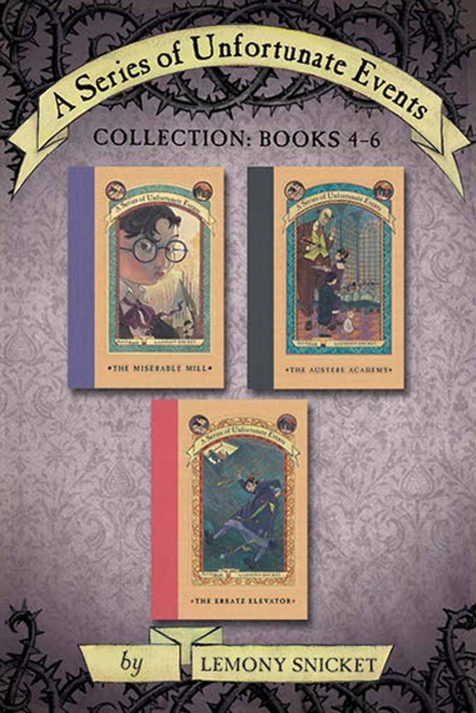A Series of Unfortunate Events Collection: Books 4-6 als eBook von Lemony Snicket
