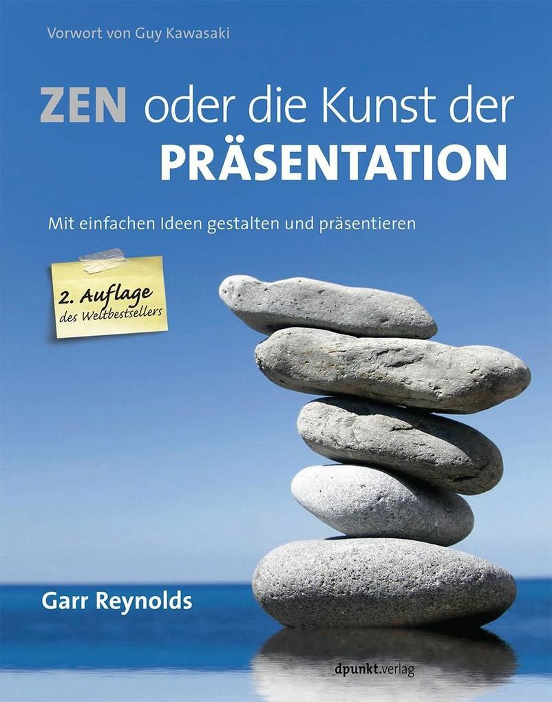 Zen oder die Kunst der Präsentation als Buch von Garr Reynolds, Guy Kawasaki