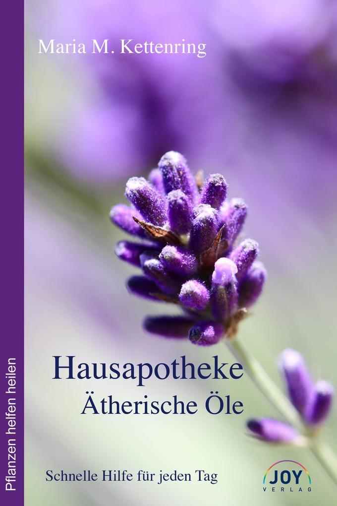 Hausapotheke Ätherische Öle als Buch von Maria Kettenring