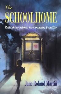 Schoolhome als eBook von Jane Roland MARTIN - Harvard University Press