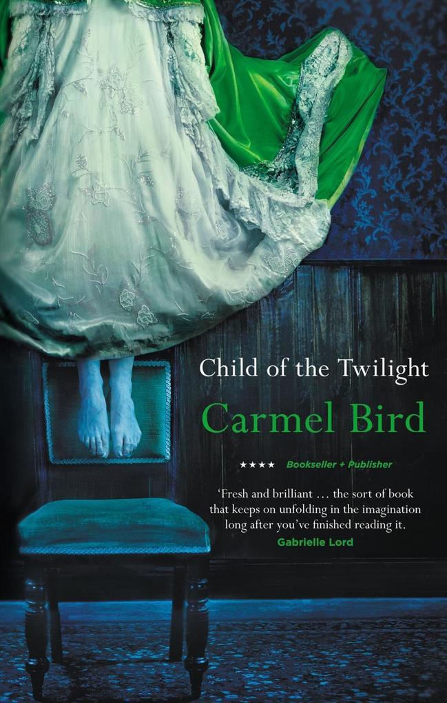 Child of the Twilight als eBook von Carmel Bird