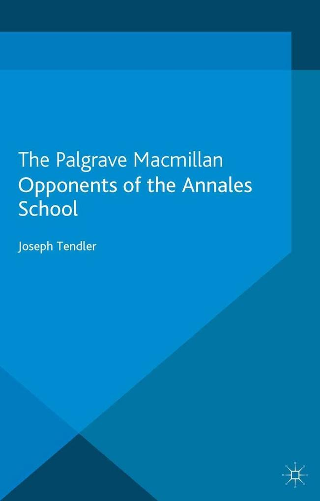 Opponents of the Annales School als eBook von J...