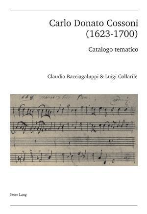 Carlo Donato Cossoni (1623-1700) als eBook von Claudio Bacciagaluppi - Peter Lang AG, Internationaler Verlag der Wissenschaften
