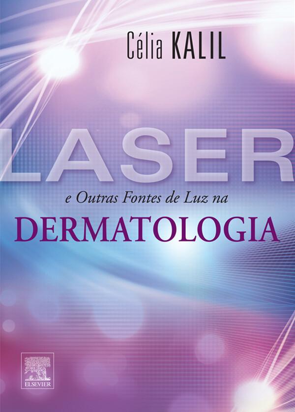 Laser e Outras Fontes de Luz em Dermatologia als eBook von Célia Kalil - Elsevier Health Sciences