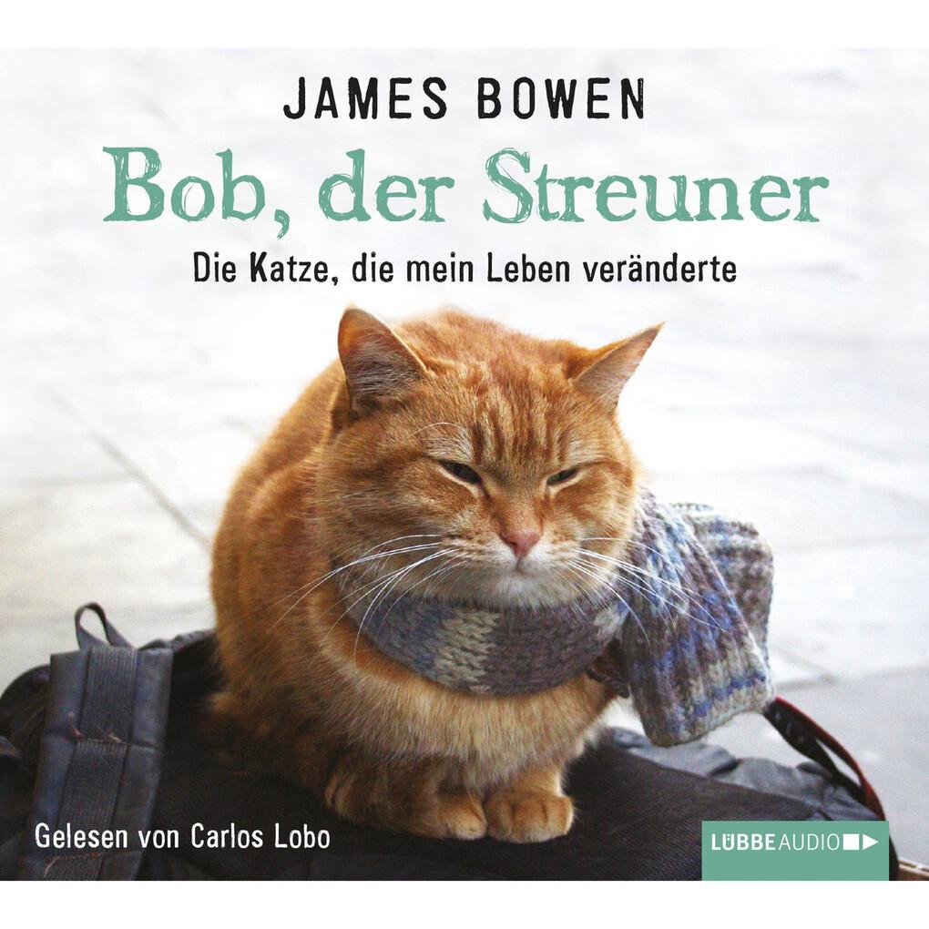 Bob, der Streuner als Hörbuch Download