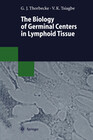 The Biology of Germinal Centers in Lymphoid Tissue