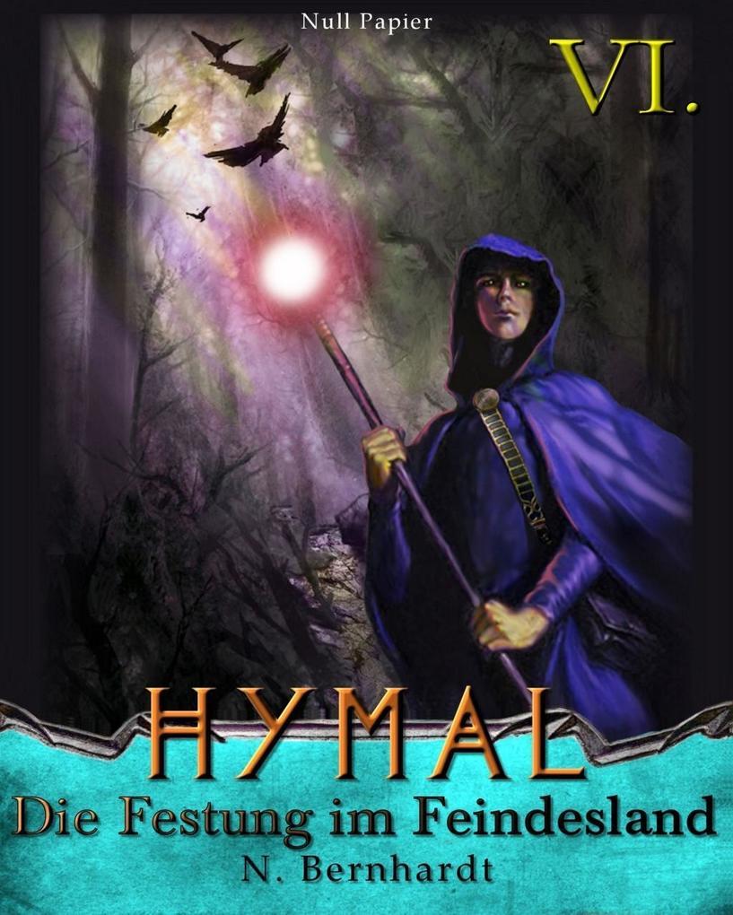 Der Hexer von Hymal, Buch VI: Die Festung im Feindesland als eBook