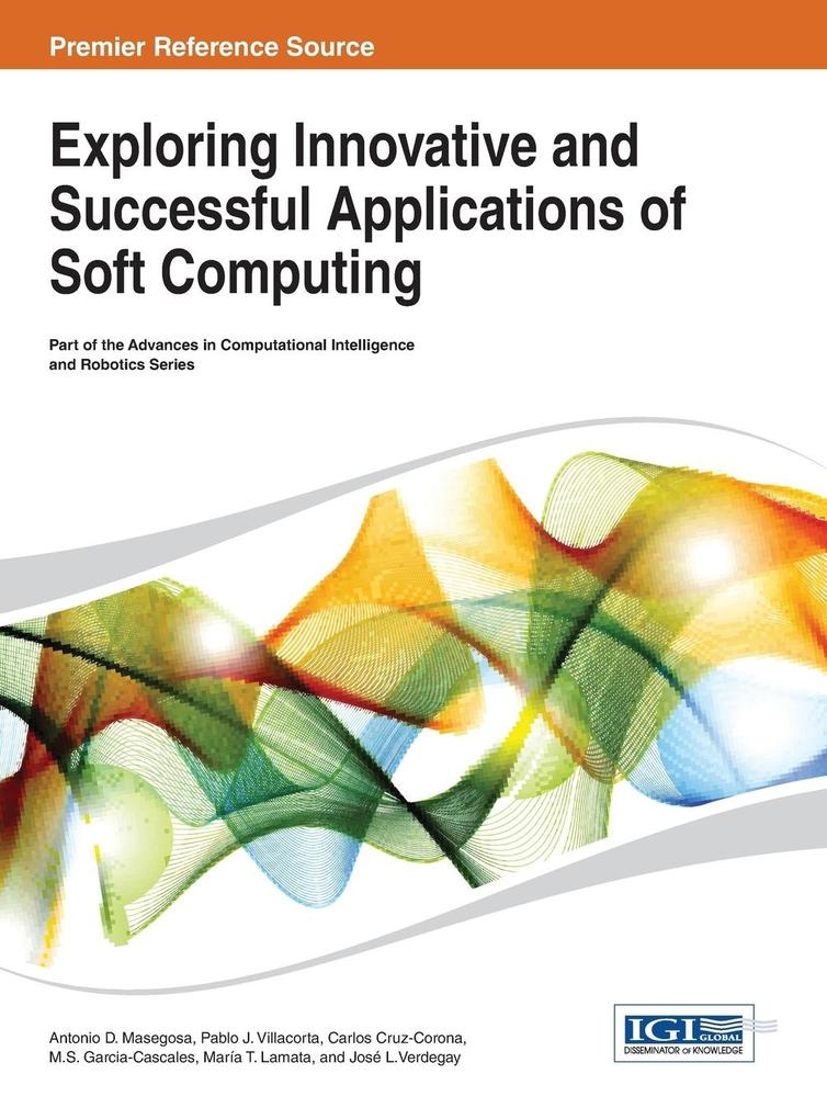 Exploring Innovative and Successful Applications of Soft Computing