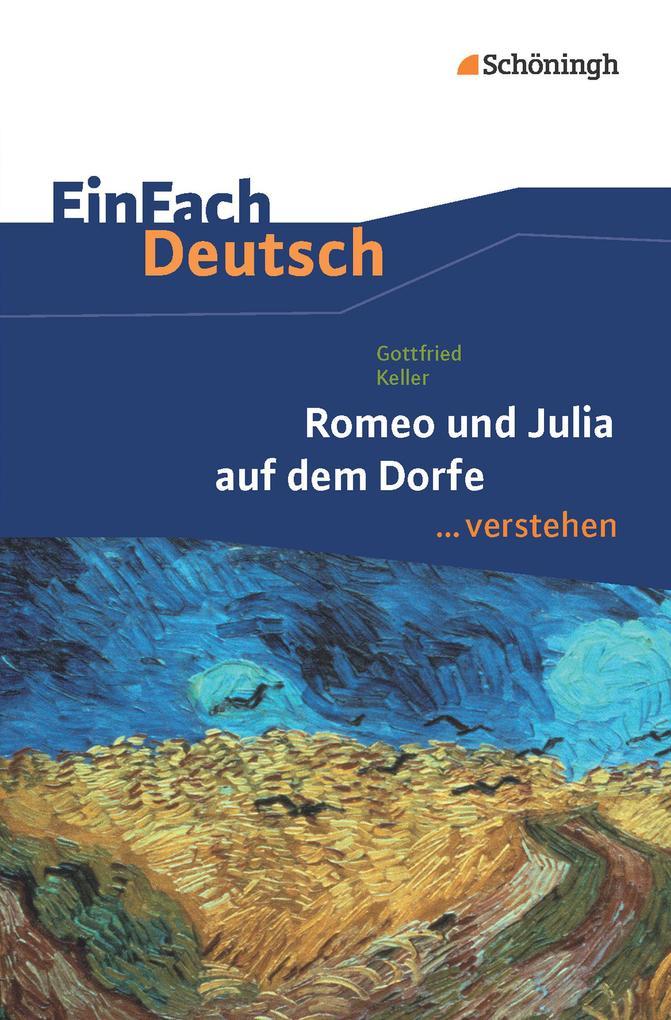 Romeo und Julia auf denm Dorfe. EinFach Deutsch verstehen als Buch