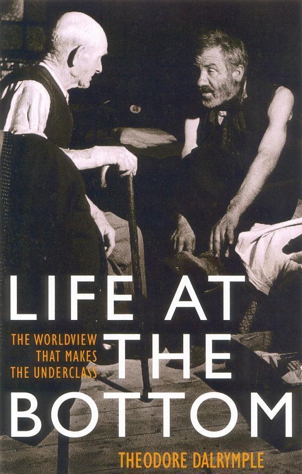 Life at the Bottom als eBook von Theodore Dalrymple