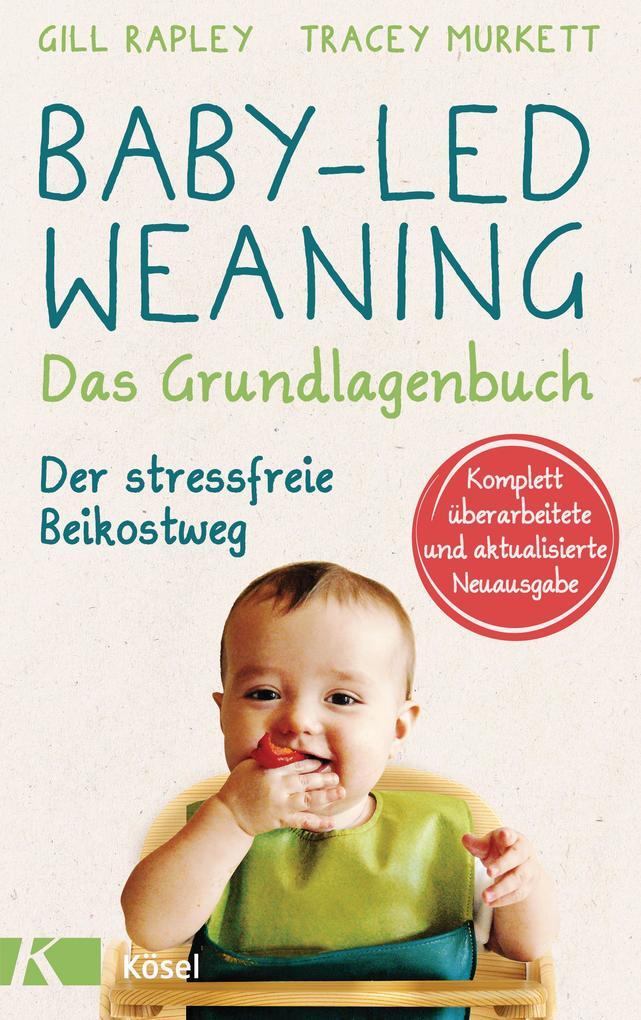 Baby-led Weaning - Das Grundlagenbuch als eBook