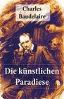 Charles Baudelaire: Die künstlichen Paradiese