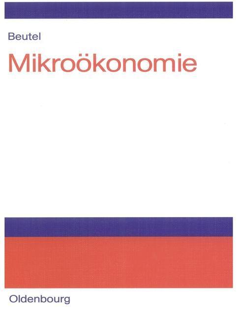 Mikroökonomie als eBook von Jörg Beutel