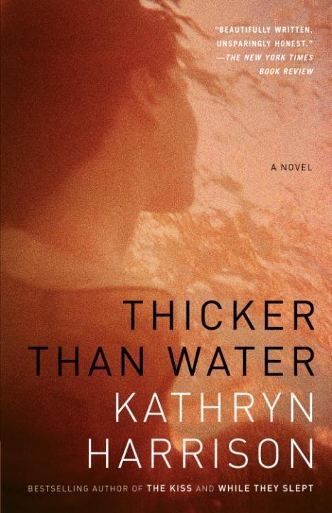 Thicker Than Water als eBook von Kathryn Harrison