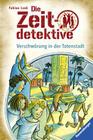 Die Zeitdetektive 1: Verschwörung in der Totenstadt