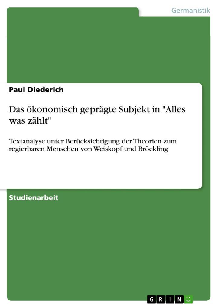 Das ökonomisch geprägte Subjekt in Alles was zählt als eBook von Paul Diederich - GRIN Verlag