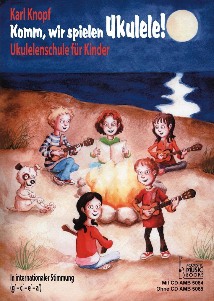 Komm, wir spielen Ukulele! als Buch von Karl Knopf