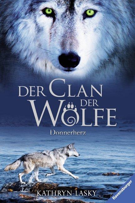 Der Clan der Wölfe 01: Donnerherz als Buch von Kathryn Lasky