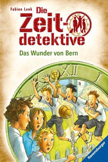 Die Zeitdetektive 31: Das Wunder von Bern als Buch (gebunden)