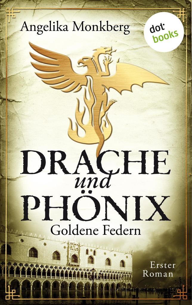 DRACHE UND PHÖNIX - Band 1: Goldene Federn als eBook