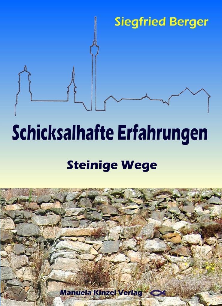 Schicksalhafte Erfahrungen als Buch von Siegfried Berger