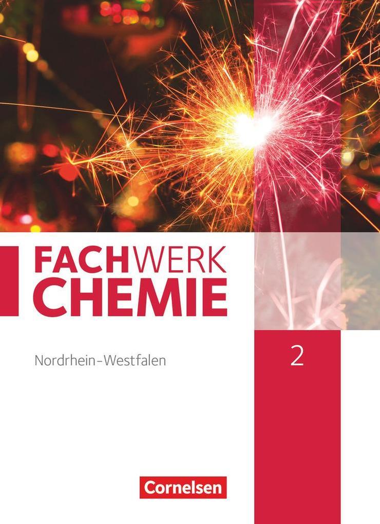 Fachwerk Chemie 02: 9./10. Schuljahr. Schülerbuch Nordrhein-Westfalen als Buch (gebunden)