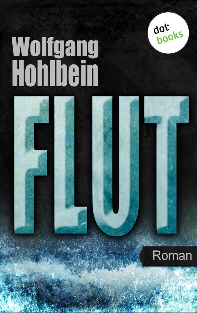 Flut als eBook von Wolfgang Hohlbein