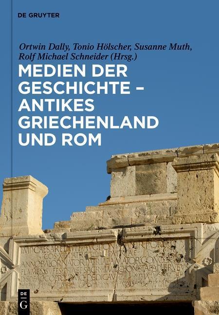 Medien der Geschichte - Antikes Griechenland und Rom als Buch