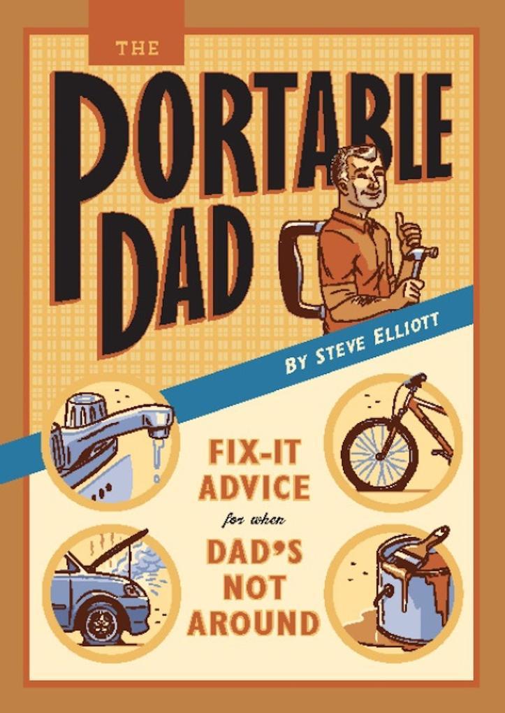 The Portable Dad als eBook von Steve Elliott