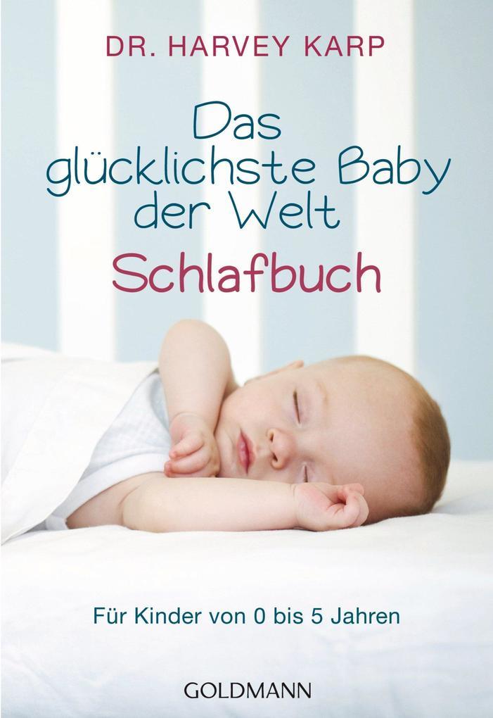 Das glücklichste Baby der Welt - Schlafbuch als eBook