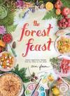 Forest Feast: Simple Vegetarian Recipes From My Cabin