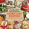 Cool Game Day Parties: Beyond the Basics for Kids Who Cook