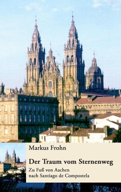 Der Traum vom Sternenweg als eBook von Markus Frohn - Books on Demand