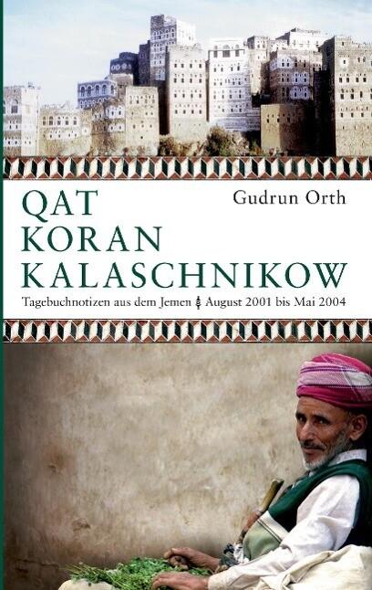 Qat Koran Kalaschnikow als eBook von Gudrun Orth