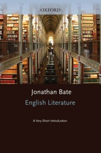 English Literature: A Very Short Introduction als eBook von Jonathan Bate - OUP Oxford