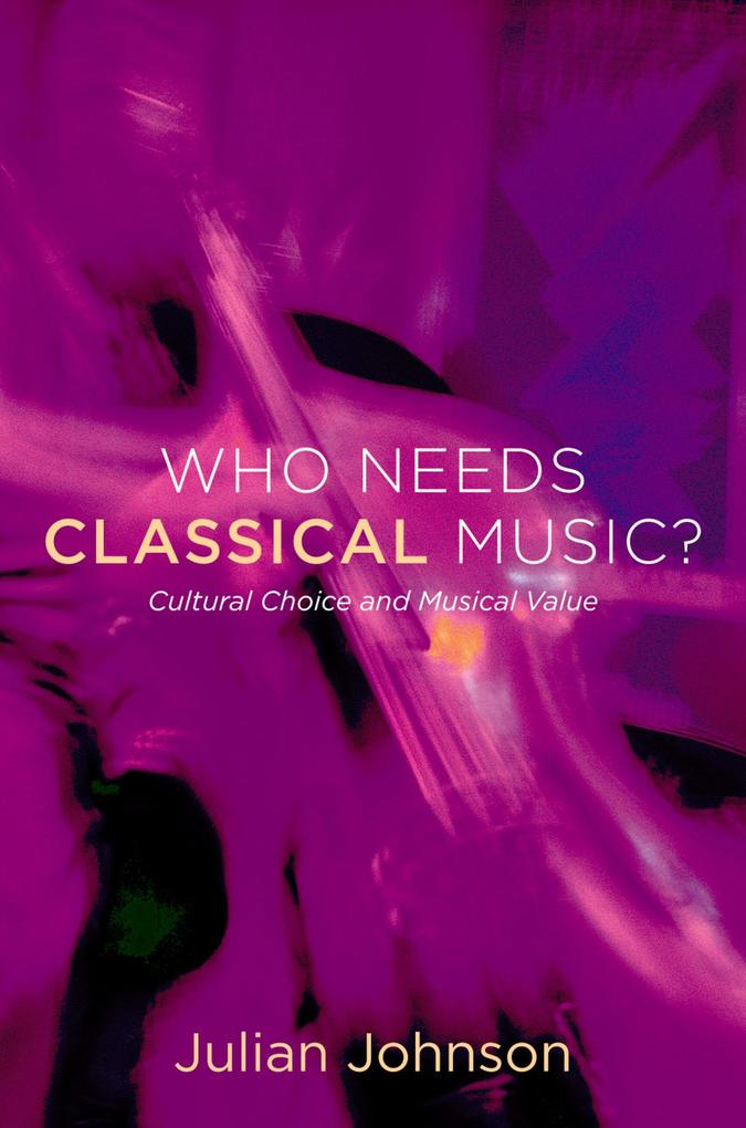Who Needs Classical Music?: Cultural Choice and...